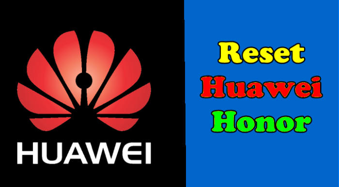Factory Hard Reset Huawei dan Honor