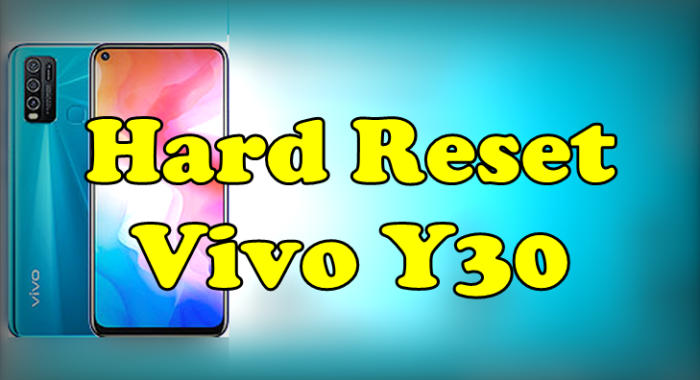 Factory hard reset Vivo Y30